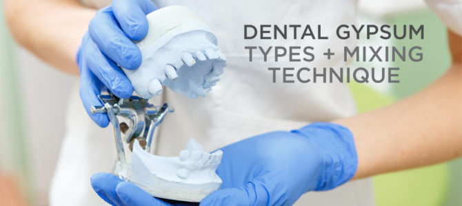 Dental Gypsum Mixing Techniques and Types